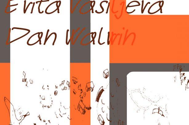 Evita Vasiljeva & Dan Walwin – New publication + editions